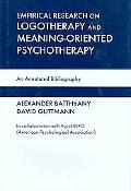 Empirical Research in Logotherapy and Meaning-Oriented Psychotherapy An Annotated Bibliography