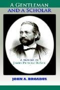 Gentleman And A Scholar Memoir Of James P. Boyce