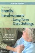 Promoting Family Involvement in Long-term Care Settings A Guide to Programs That Work