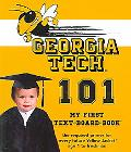 Georgia Institute Of Technology 101 My First Text-Board Book