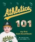 Oakland Athletics 101 (101 My First Team-Board-Books)