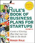 Rule's Book Of Business Plans For Startups Create a Winning Plan That You Can Take to the Bank