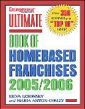 Entrepreneur Magazine's Ultimate Book Of Home Based Franchises 2005/2006