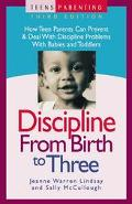 Discipline from Birth to Three How Teen Parents Can Prevent and Deal With Discipline Problem...
