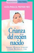 Crianza Del Recien Nacido / Nurturing Your Newborn Guia Para Padres Durante El Primer Mes De...