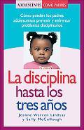 La Disciplina Hasta Los Tres Anos Como Pueden Los Padres Adolescentes Prevenir Y Enfrentar P...