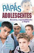 Papas adolescentes: Derechos, responsabilidades y alegrias
