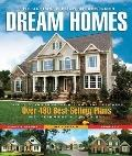 The Ultimate Book of Designer Dream Homes: Over 475 of Our Designer's Best-Selling Home Plans