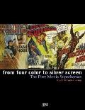 From Four Color to Silver Screen: the First Movie Superheroes : The First Movie Superheroes