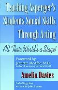 Teaching Asperger's Students Social Skills Through Acting All Their World Is A Stage!