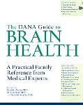 Dana Guide to Brain Health A Practical Family Reference from Medical Experts