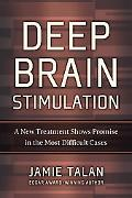 Deep Brain Stimulation: A New Treatment Shows Promise in the Most Difficult Cases