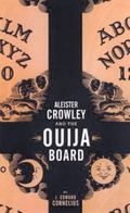 Aleister Crowley And the Ouija Board