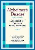 Alzheimer's Disease A Handbook for Caregivers, Family, and Friends