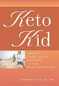 Keto Kid Helping Your Child Succeed on the Ketogenic Diet