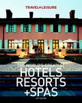 Travel+leisure: The World's Greatest Hotels, Resorts and Spas (2011 Edition)