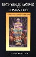 Heavens Healing Harmonies in Human Diet: Tested - Food Formulas and Recipes
