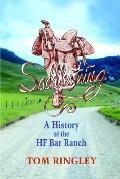 Saddlestring A History of the Hf Bar Ranch