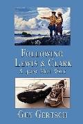 Following Lewis and Clark: A 4,200 Mile Walk