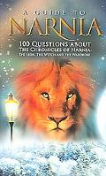 Guide to Narnia 100 Questions About the Chronicles of Narnia  the Lion, the Witch And the Wa...