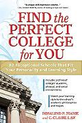 Find the Perfect College for You: 82 Exceptional Schools That Fit Your Personality and Learn...