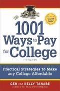 1001 Ways to Pay for College : Practical Strategies to Make Any College Affordable