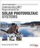 Understanding NEC Requirements for Solar Photovoltaic Systems, Based on the 2011 NEC