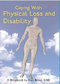 Coping With Physical Loss And Disability A Workbook