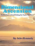 Dimensional Ascension Multi-dimensional Livng for Light Workers