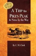 Trip to Pike's Peak: & Notes by the Way