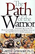 Path of the Warrior An Ethical Guild to Personal & Professional Development in the Field of ...