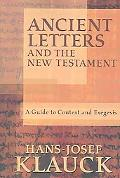 Ancient Letters And the New Testament A Guide to Context And Exegesis