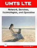 Introduction to UMTS Long Term Evolution (LTE): Network, Services, Technologies, and Operation