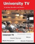 University TV; Technology, Operation, and Services