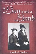 A Lion and a Lamb: The true story of a young couple's 24-year mission to return the LDS chur...