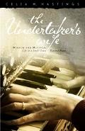 Undertaker's Wife Wisdom And Musings; Life in a Small Town Funeral Home