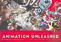 Animation Unleashed: 100 Principles Every Animator, Comic Book Writer, Filmmaker, Video Arti...