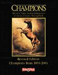 Champions The Lives, Times, And Past Performances of America's Greatest Thoroghbreds