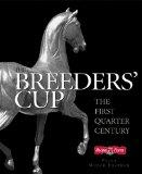 The Breeders' Cup: The First Quarter Century