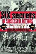 Six Secrets Of Successful Bettors Winning Insights Into Playing The Horses