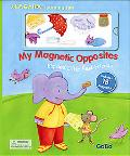 My Magnetic Book of Opposites The Big and Little Best Friends