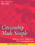 Citizenship Made Simple An Easy-to-read Guide to the U.S. Citizenship Process