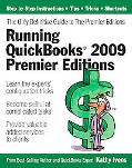 Running QuickBooks 2009 Premier Editions: The Only Definitive Guide to the Premier Editions