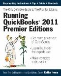 Running QuickBooks 2011 Premier Editions : The Only Definitive Guide to the Premier Editions