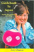 Guidebook to Japan: What the Other Guidebooks Won't Tell You
