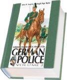 Uniforms, Organizations & History of the German Police: Vol. 2