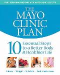 Mayo Clinic Plan 10 Essential Steps to a Better Body & Healthier Life