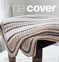 Under Cover 60 Afghans to Knit and Crochet