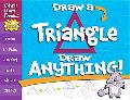 Draw a Triangle, Draw Anything!