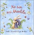 No Sin Mi Mantita/ Not Without My Blankie